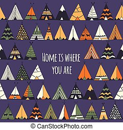 Home is where you are. Tepee illustration in vector.