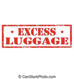 Excess Luggage-stamp - Grunge rubber stamp with text Excess...