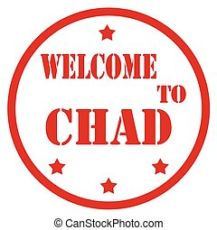 Welcome To Chad - Grunge rubber stamp with text Welcome To...