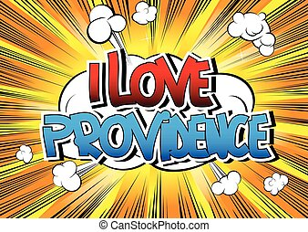 I Love Providence - Comic book style word on comic book...