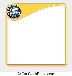 Yellow box for your text and icon with the words crowd...
