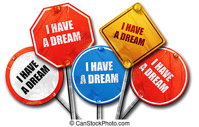 i have a dream, 3D rendering, rough street sign collection