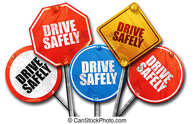 drive safely, 3D rendering, rough street sign collection - ,...