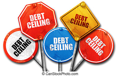 debt ceiling, 3D rendering, rough street sign collection