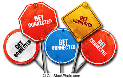 get connected, 3D rendering, rough street sign collection -...