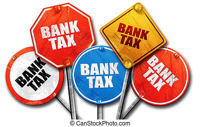 bank tax, 3D rendering, rough street sign collection