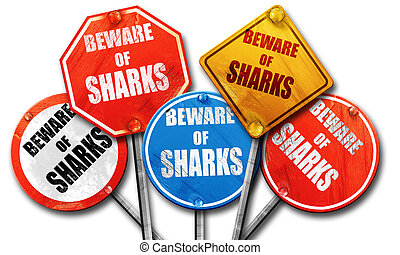 Beware of sharks sign, 3D rendering, rough street sign...