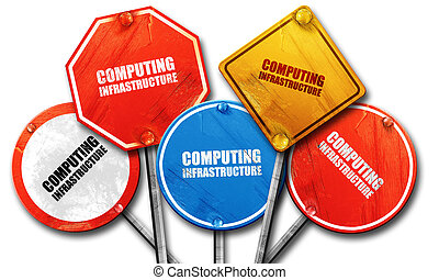 computing infrastructure, 3D rendering, rough street sign...