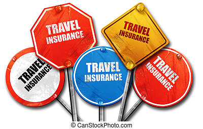 travel insurance, 3D rendering, rough street sign collection