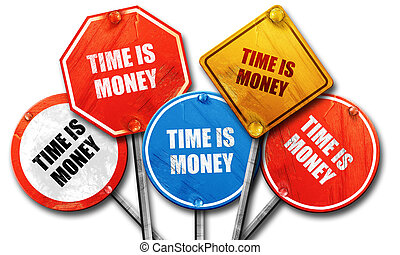 time is money, 3D rendering, rough street sign collection