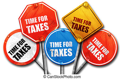 time for taxes, 3D rendering, rough street sign collection