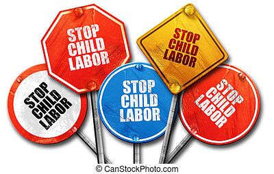 stop child labor, 3D rendering, rough street sign collection...