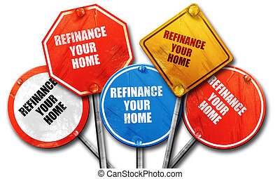 refinance your home, 3D rendering, rough street sign...
