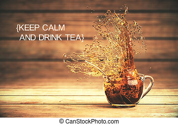 Keep calm drink tea - Keep calm and drink tea concept with...