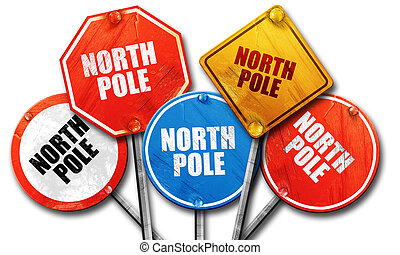 north pole, 3D rendering, rough street sign collection - ,...