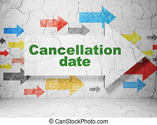 Law concept: arrow with Cancellation Date on grunge wall...
