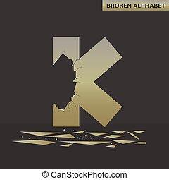 Letter K. Broken mirror