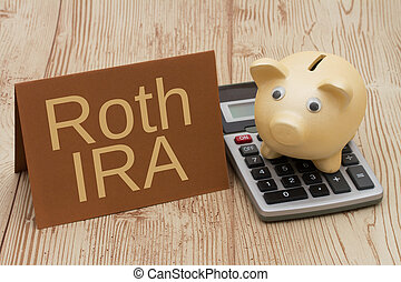 Having a Roth IRA plan, A golden piggy bank, card and...