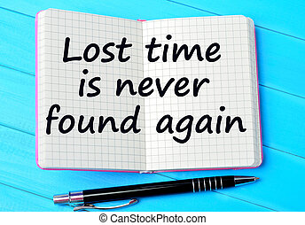 Text Lost time is never found again