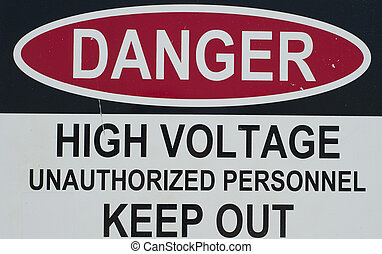 danger sign - a sign stating of a high voltage danger and to...