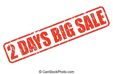 2 DAYS BIG SALE red stamp text on white