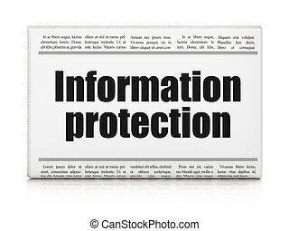 Privacy concept: newspaper headline Information Protection