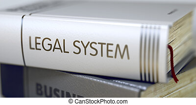 Legal System - Book Title. - Legal System Concept on Book...