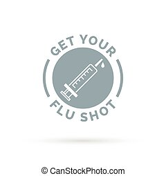 Get your flu shot vaccine sign with syringe icon Vector...