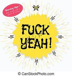 fuck, Yeah!, rigolote, citation, jaune, étiquette,