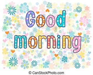 good morning Stock vector - good morning Greeting card...