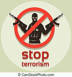 Stop Terrorism Sign Armed Terrorist Black Mask Hold Weapon...