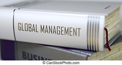 Global Management Concept on Book Title. - Global Management...