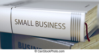 Book Title on the Spine - Small Business - Business Concept:...
