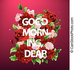 illustration of flowers with lettering Good morning dear -...