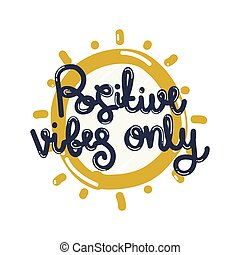 Poster Positive vibes only - Card with hand drawn lettering...