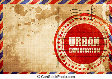 urban exploration, red grunge stamp on an airmail background...