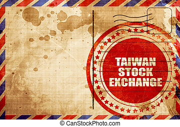 taiwan stock exchange, red grunge stamp on an airmail...
