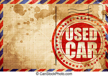 used car, red grunge stamp on an airmail background