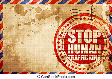 stop human trafficking, red grunge stamp on an airmail...