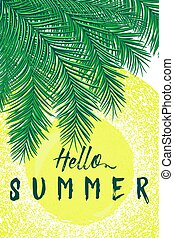 Retro vector illustration of summertime felicitation vertical poster with palm leaves, sun, sunshine, grunge distressed effect. Vintage lettering quote Hello summer. Use for print, web