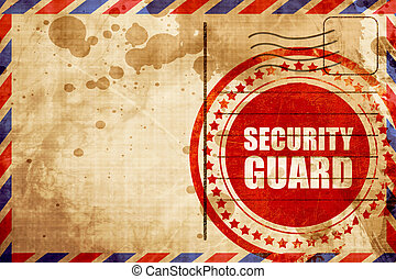 security guard, red grunge stamp on an airmail background -...
