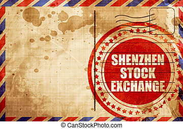 shenzhen stock exchange, red grunge stamp on an airmail...