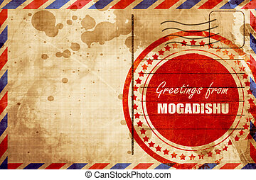 Greetings from mogadishu, red grunge stamp on an airmail...