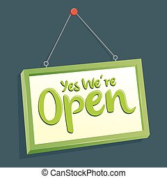 Yes We Are Open Hang Sign - Vector stock of yes we are open...