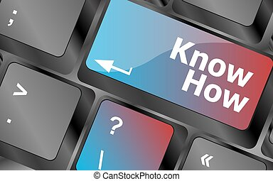 know how button keyboard key - business concept keyboard...