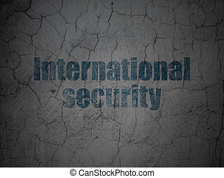 Safety concept: International Security on grunge wall background