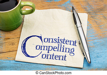 consistent, compelling content on napkin - consistent,...