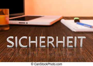 Sicherheit - german word for safety or security - letters on...