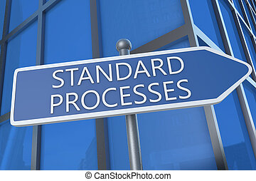 Standard Processes - illustration with street sign in front...