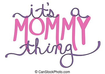 Its a Mommy Thing Pink